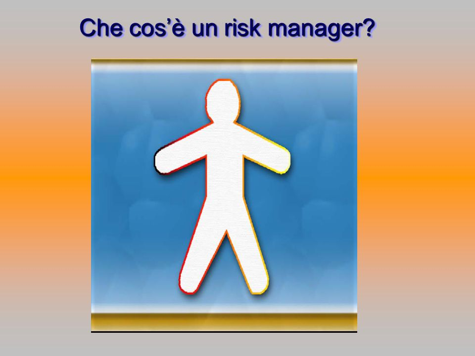 Che cos'è un risk manager
