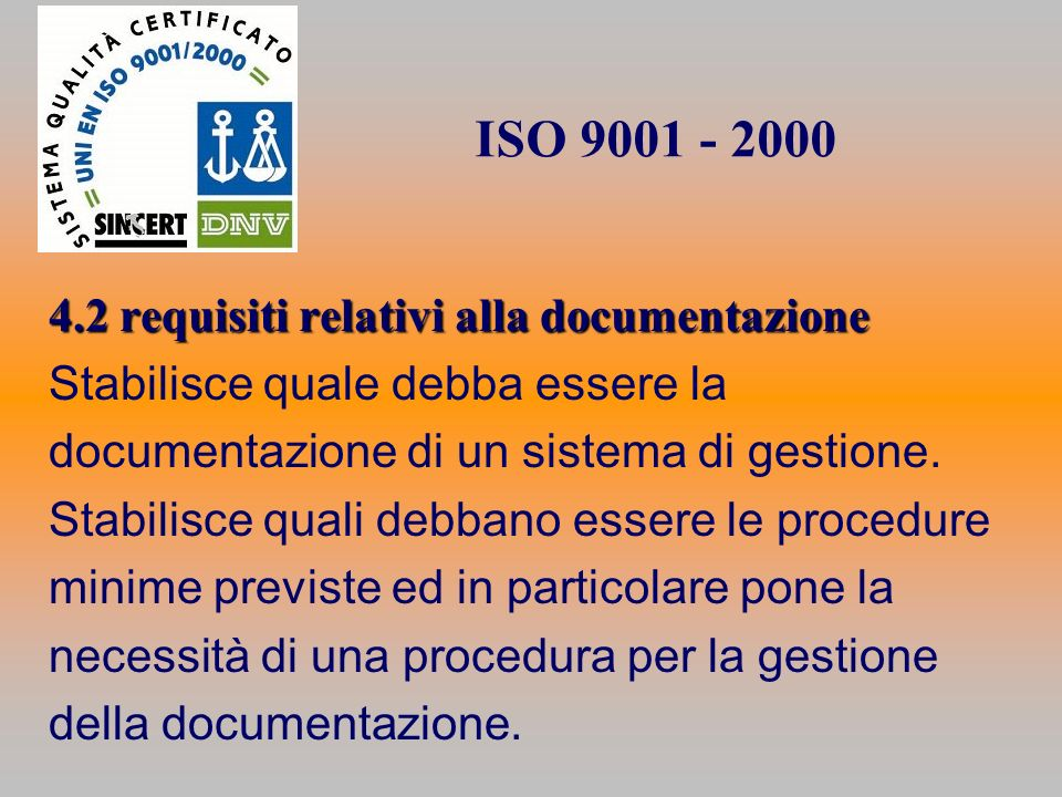 ISO 9001 - 2000 4.2 requisiti relativi alla documentazione
