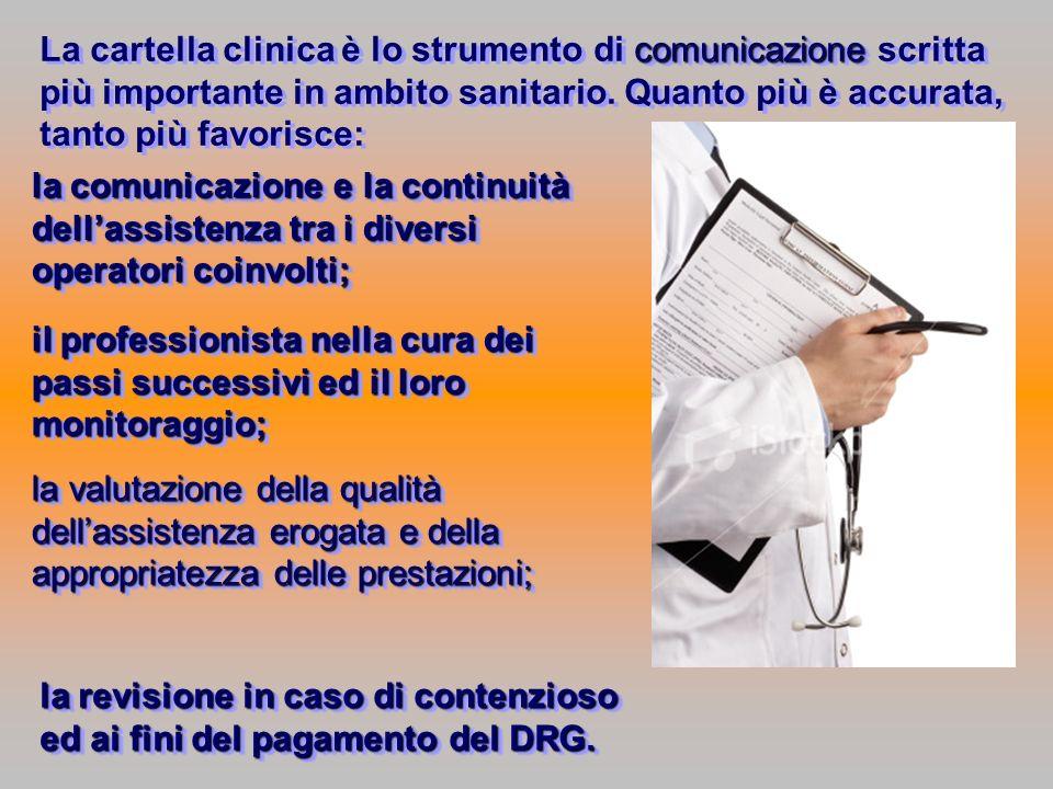 La cartella clinica è lo strumento di comunicazione scritta più importante in ambito sanitario. Quanto più è accurata, tanto più favorisce: