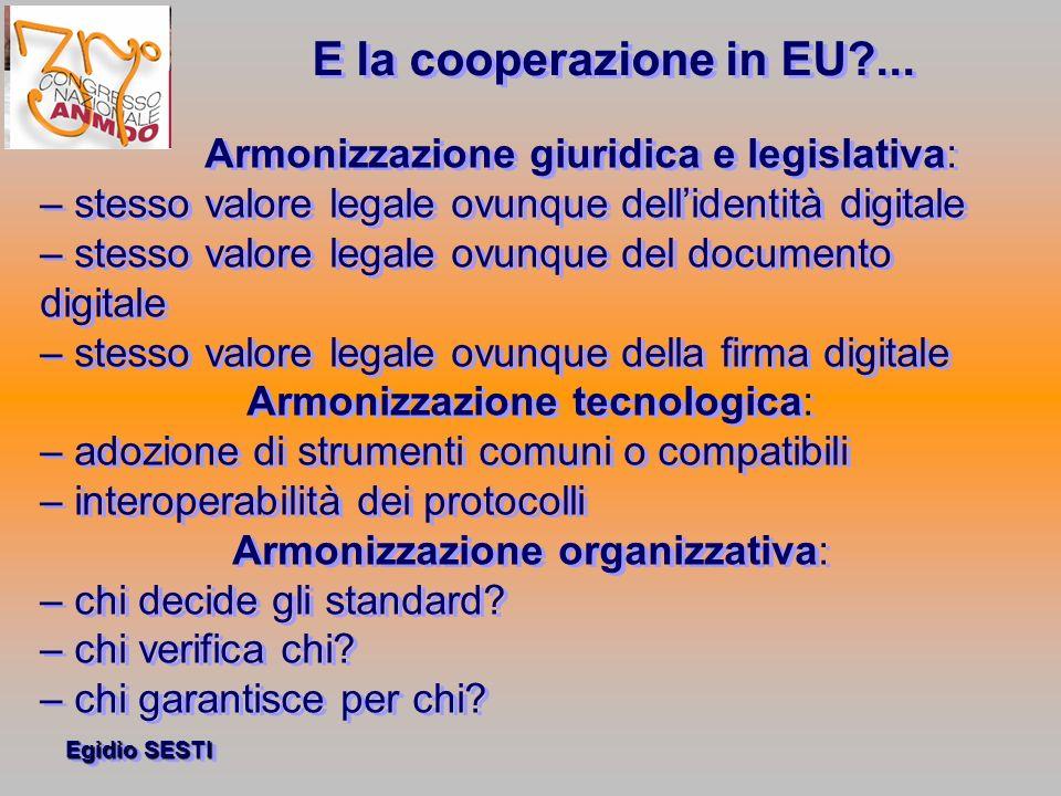 E la cooperazione in EU ... Armonizzazione giuridica e legislativa:
