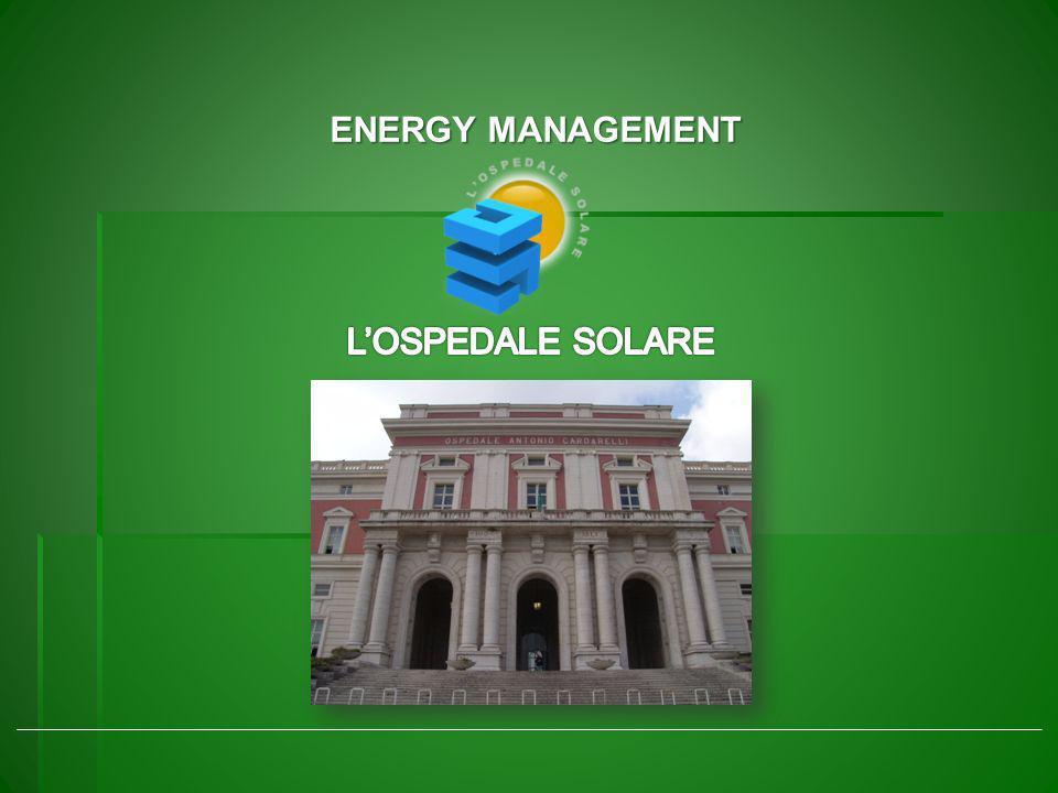 ENERGY MANAGEMENT L ' O S P E D A L E S O L A R E L'OSPEDALE SOLARE
