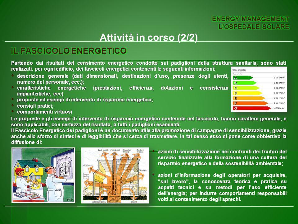 Attività in corso (2/2) IL FASCICOLO ENERGETICO ENERGY MANAGEMENT