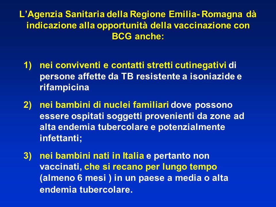 L'Agenzia Sanitaria della Regione Emilia- Romagna dà indicazione alla opportunità della vaccinazione con BCG anche: