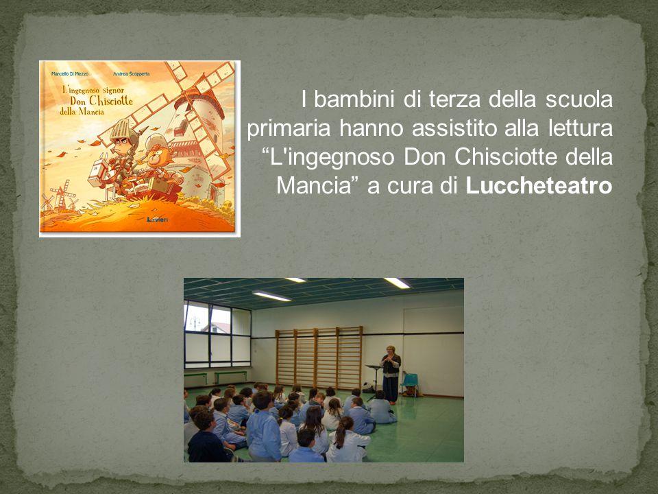 I bambini di terza della scuola primaria hanno assistito alla lettura L ingegnoso Don Chisciotte della Mancia a cura di Luccheteatro