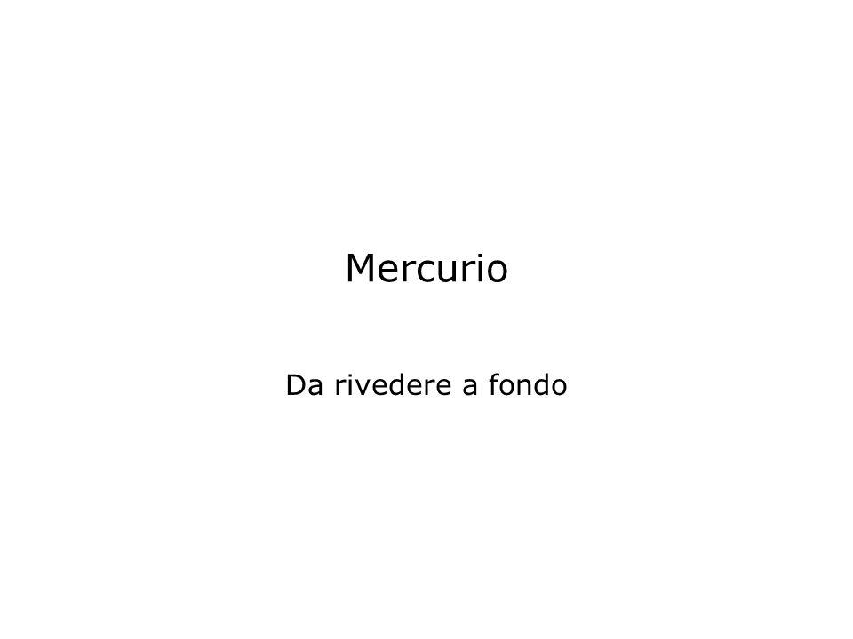 Mercurio Da rivedere a fondo