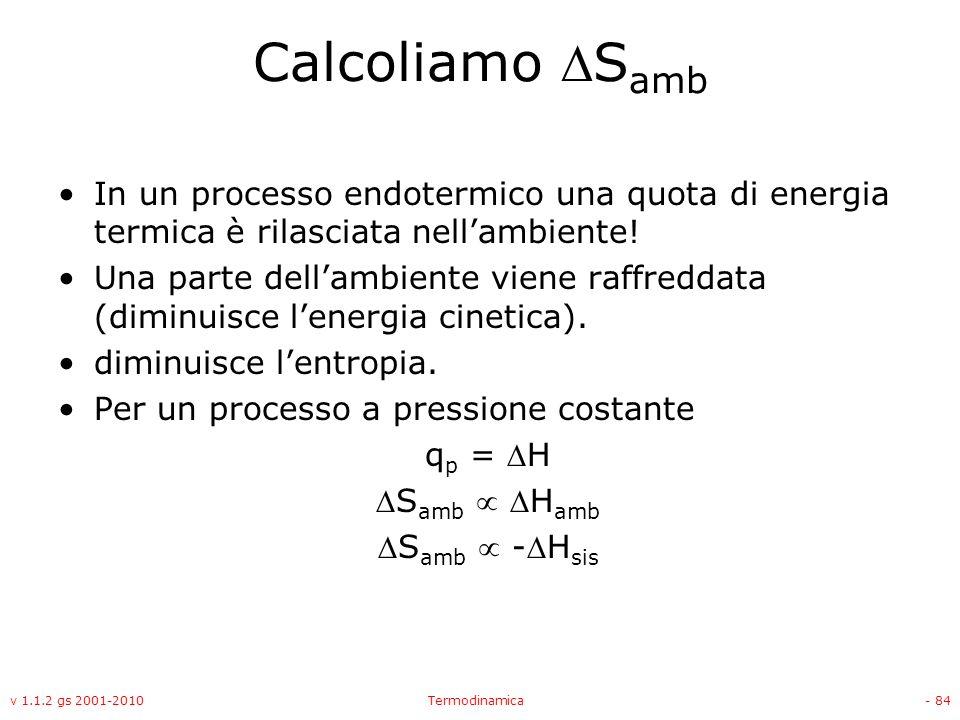 Calcoliamo Samb In un processo endotermico una quota di energia termica è rilasciata nell'ambiente!