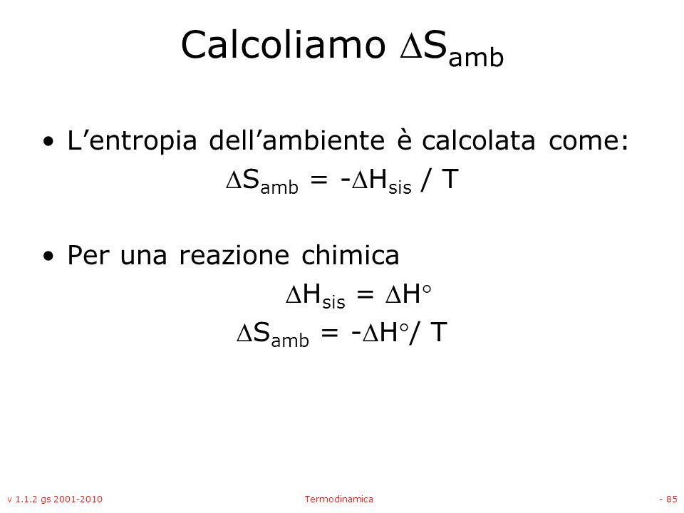 Calcoliamo Samb L'entropia dell'ambiente è calcolata come: