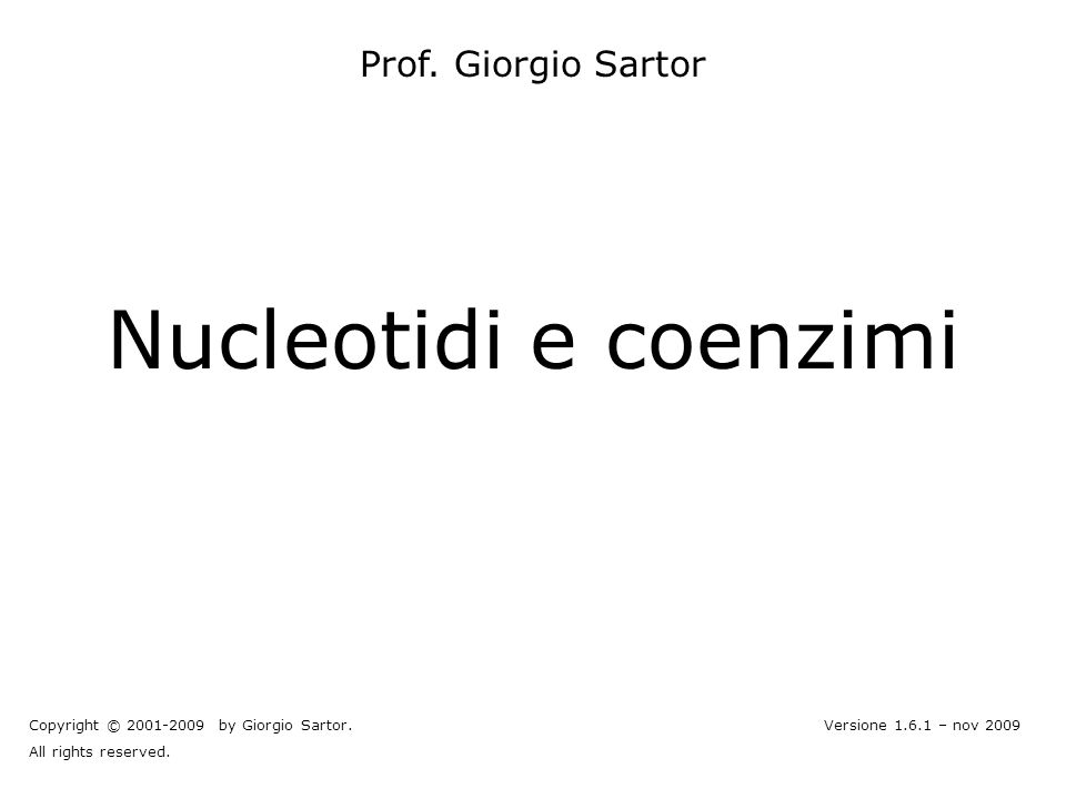 Nucleotidi e coenzimi Prof. Giorgio Sartor