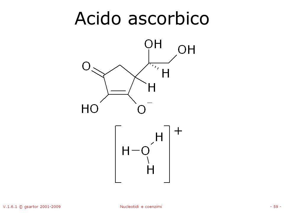 Acido ascorbico V.1.6.1 © gsartor 2001-2009 Nucleotidi e coenzimi