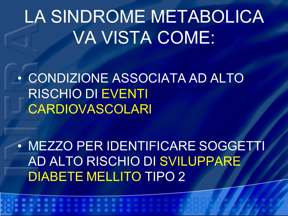 LA SINDROME METABOLICA VA VISTA COME: