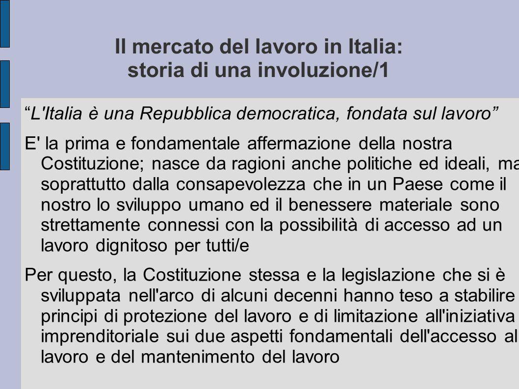 Il mercato del lavoro in Italia: storia di una involuzione/1