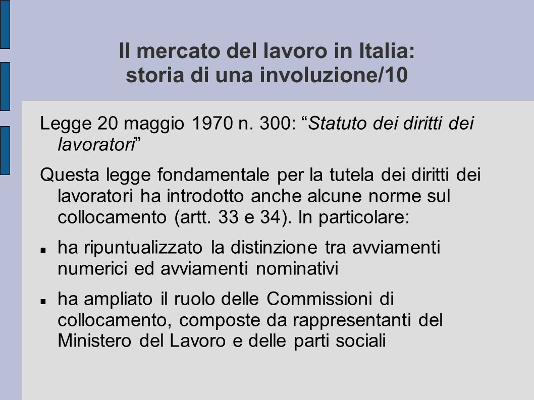 Il mercato del lavoro in Italia: storia di una involuzione/10