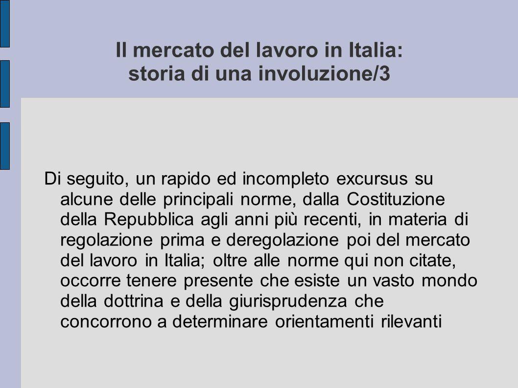 Il mercato del lavoro in Italia: storia di una involuzione/3
