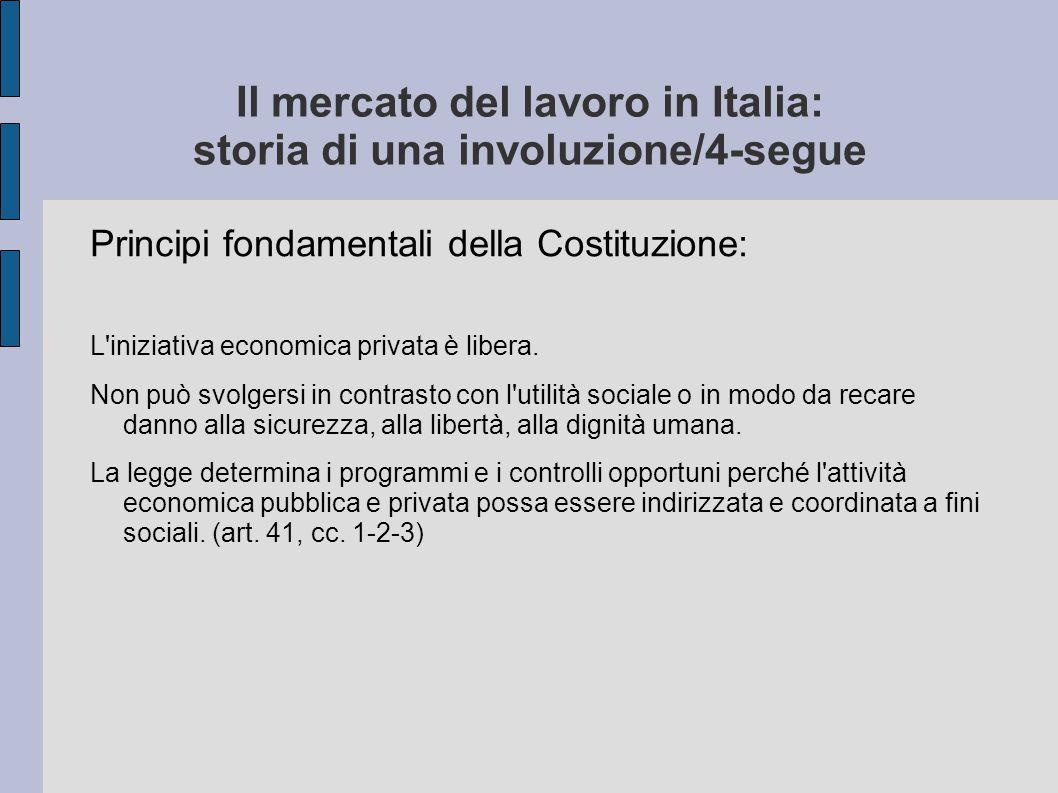 Il mercato del lavoro in Italia: storia di una involuzione/4-segue