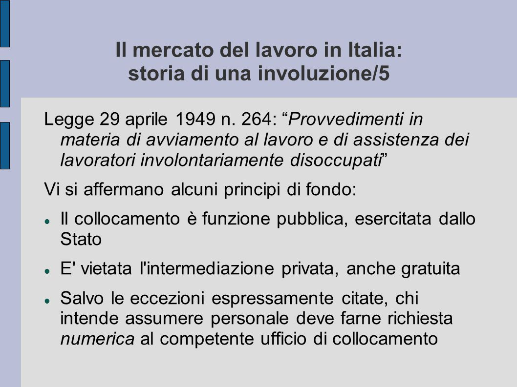 Il mercato del lavoro in Italia: storia di una involuzione/5