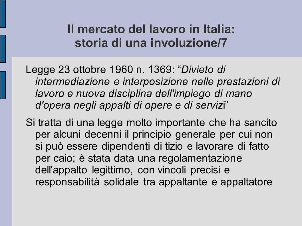 Il mercato del lavoro in Italia: storia di una involuzione/7