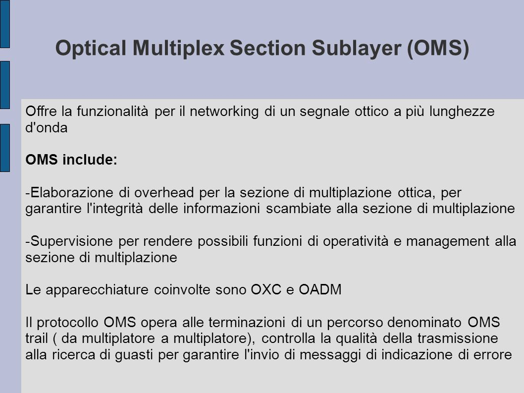 Optical Multiplex Section Sublayer (OMS)