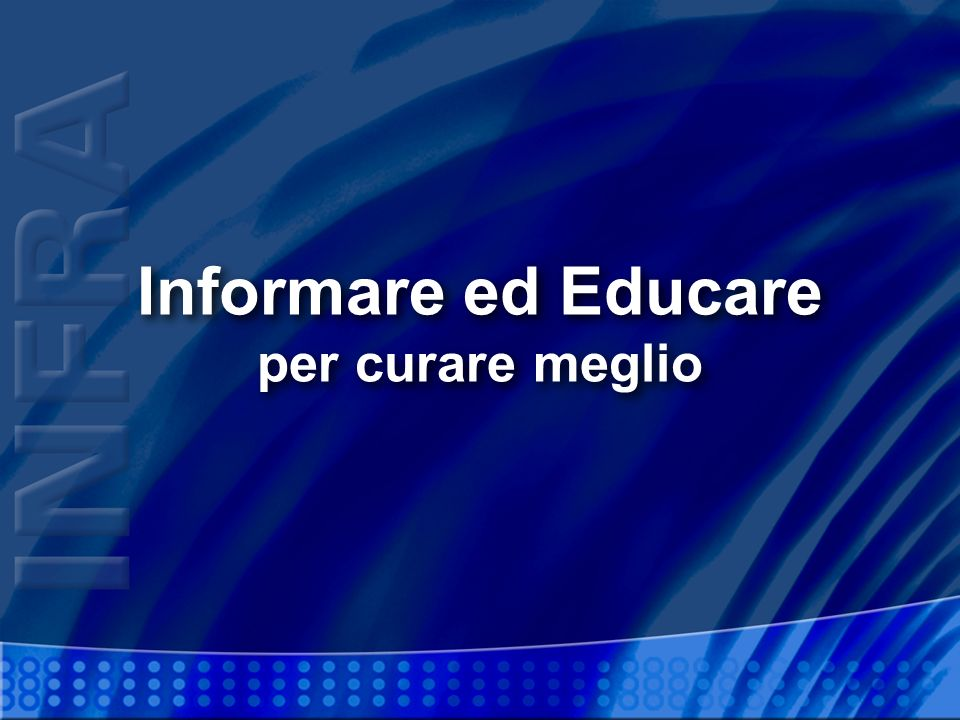 Informare ed Educare per curare meglio
