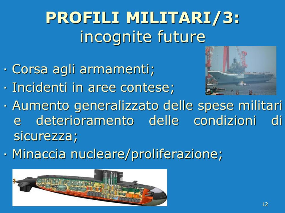 PROFILI MILITARI/3: incognite future