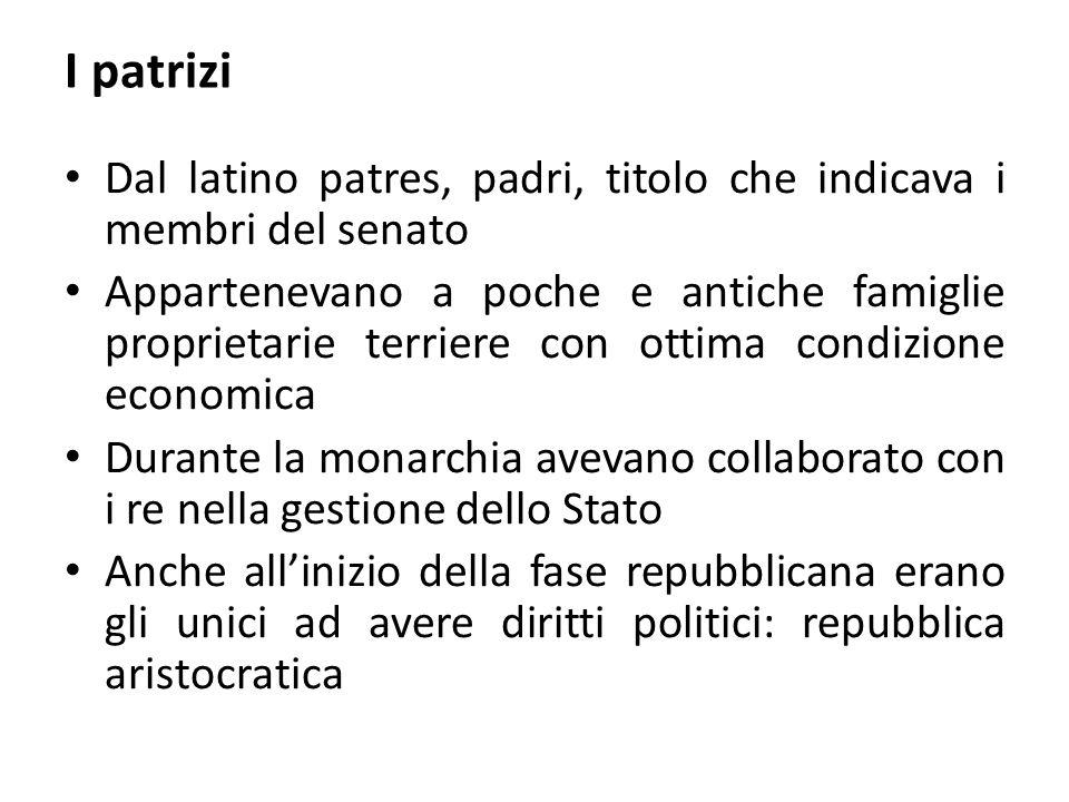 I patrizi Dal latino patres, padri, titolo che indicava i membri del senato.