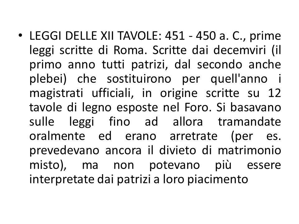 LEGGI DELLE XII TAVOLE: 451 - 450 a. C. , prime leggi scritte di Roma