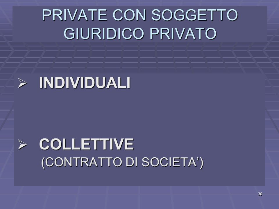 PRIVATE CON SOGGETTO GIURIDICO PRIVATO