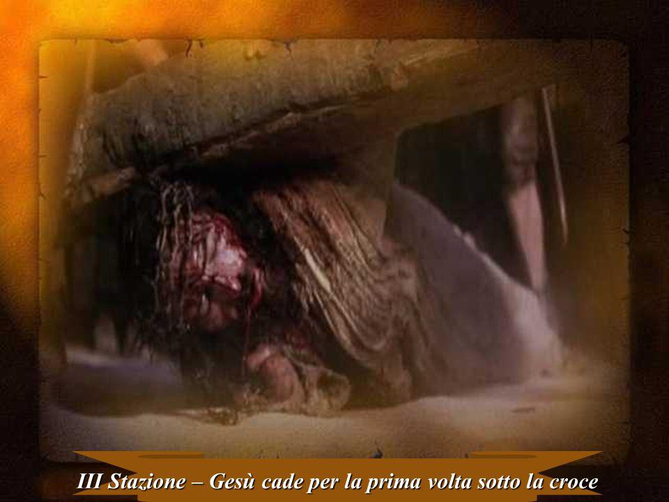 III Stazione – Gesù cade per la prima volta sotto la croce