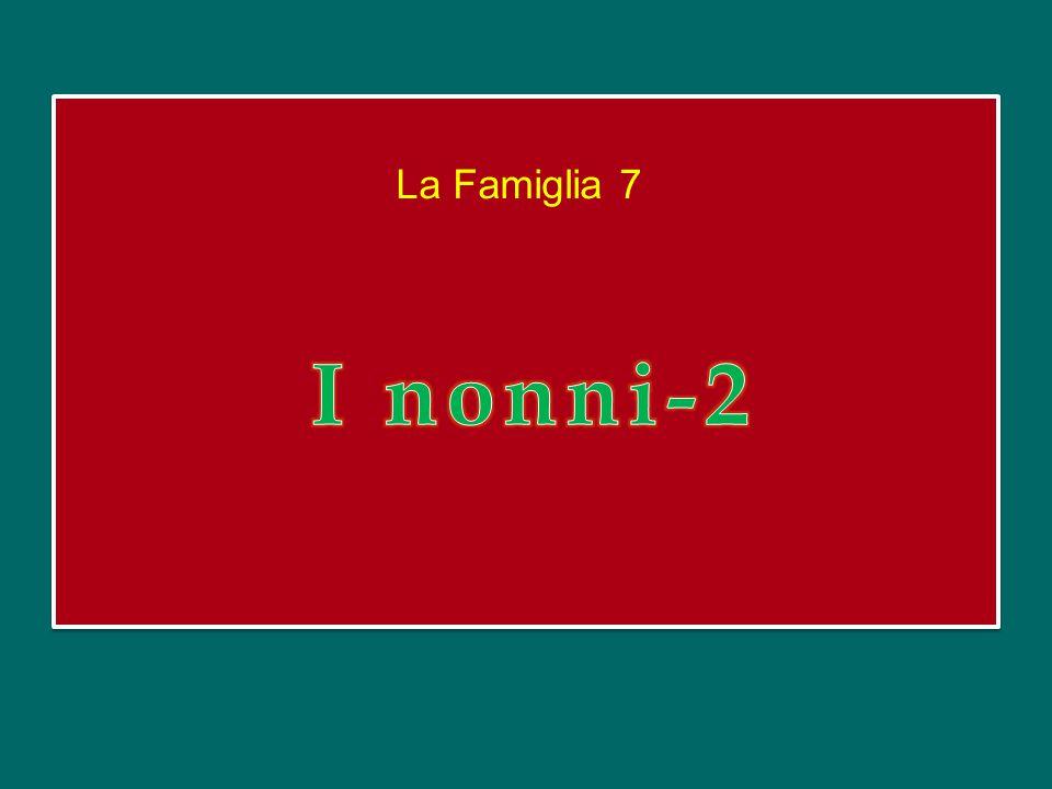 La Famiglia 7 I nonni-2