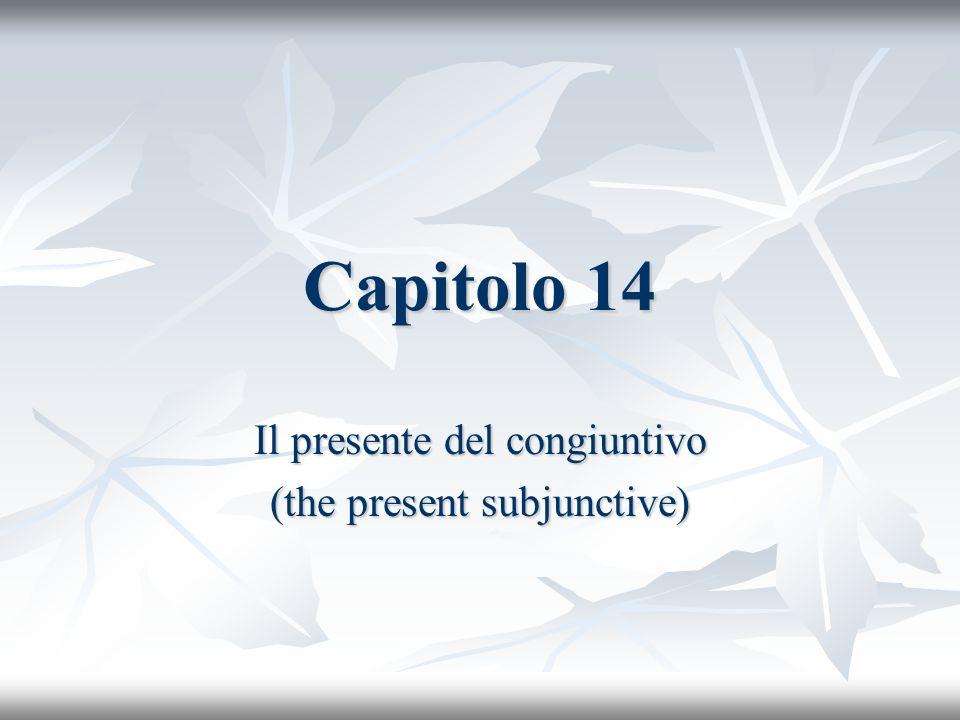 Il presente del congiuntivo (the present subjunctive)