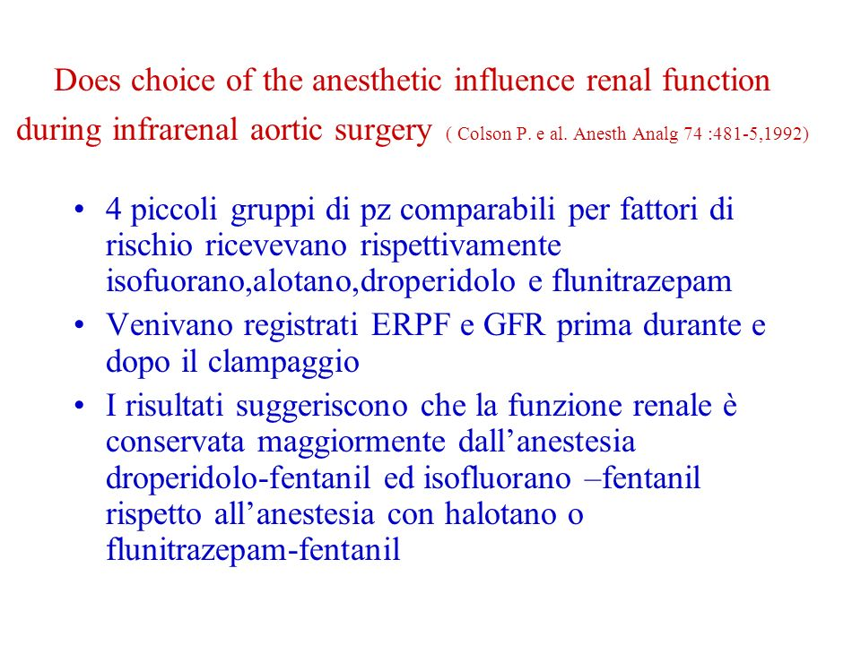 Does choice of the anesthetic influence renal function during infrarenal aortic surgery ( Colson P. e al. Anesth Analg 74 :481-5,1992)