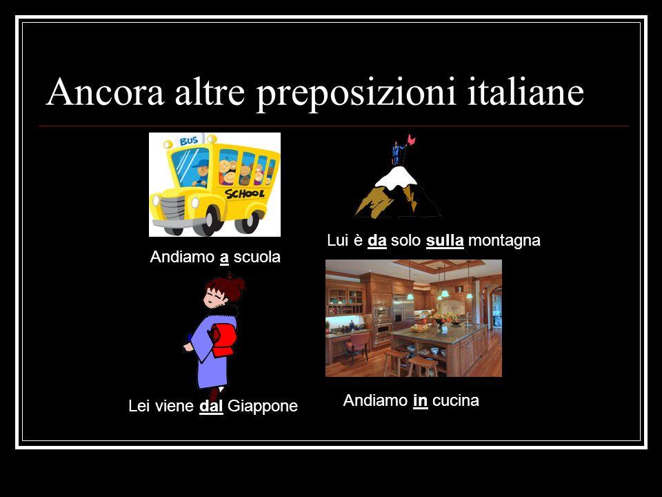 Ancora altre preposizioni italiane