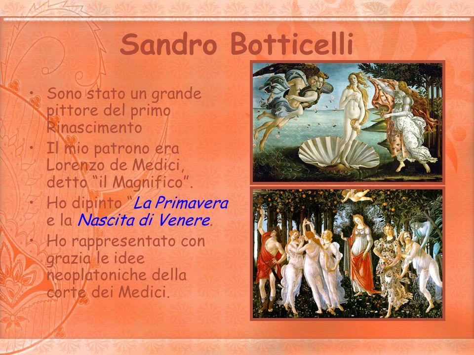 Sandro Botticelli Sono stato un grande pittore del primo Rinascimento