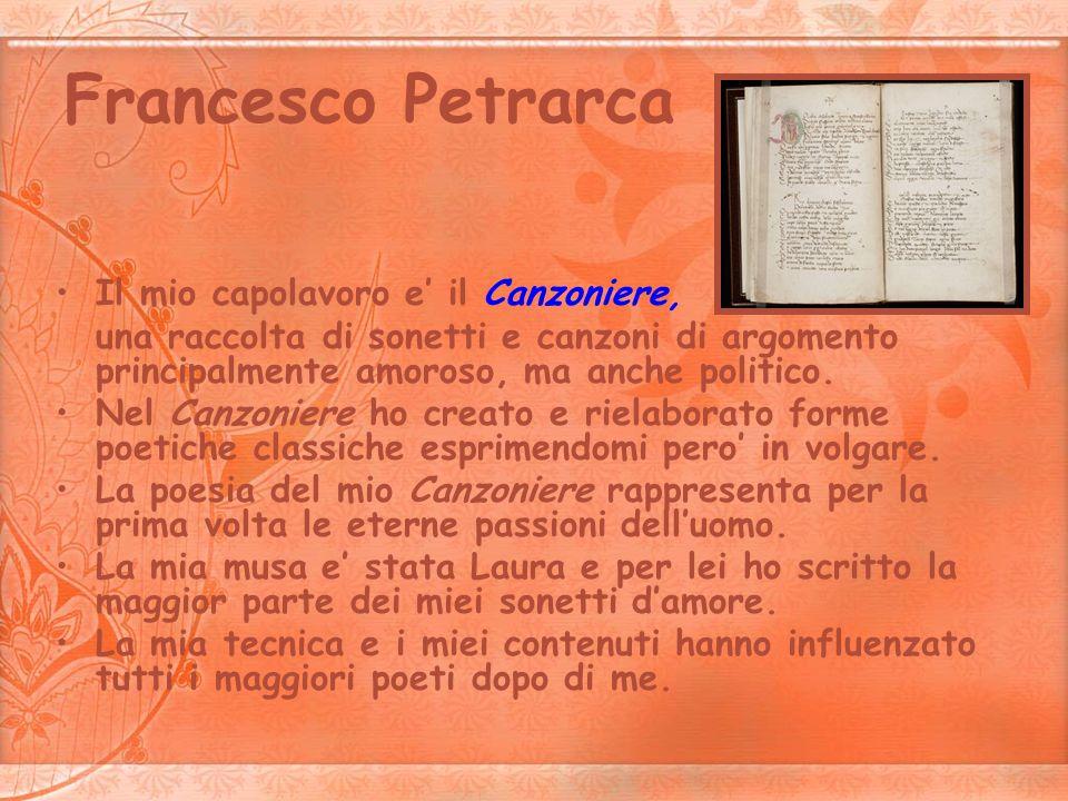 Francesco Petrarca Il mio capolavoro e' il Canzoniere,