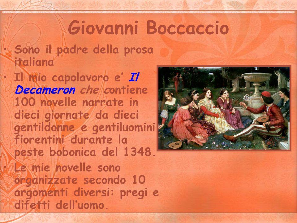 Giovanni Boccaccio Sono il padre della prosa italiana