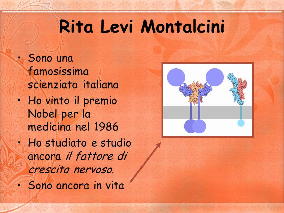 Rita Levi Montalcini Sono una famosissima scienziata italiana