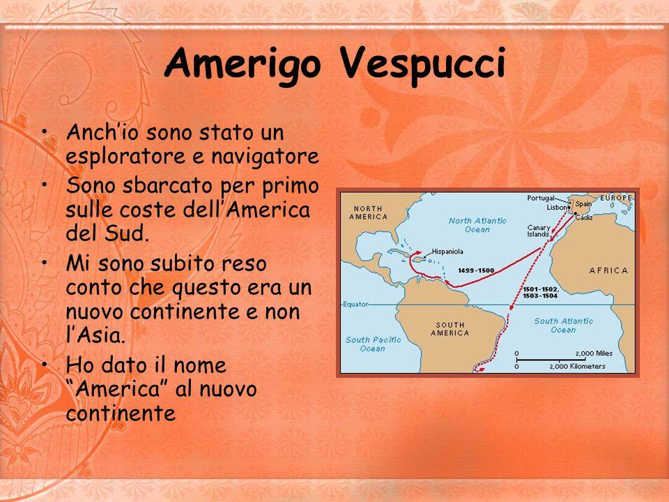 Amerigo Vespucci Anch'io sono stato un esploratore e navigatore