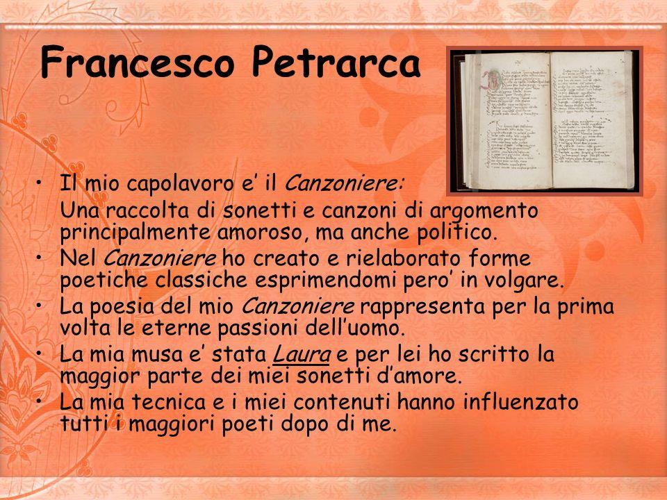 Francesco Petrarca Il mio capolavoro e' il Canzoniere: