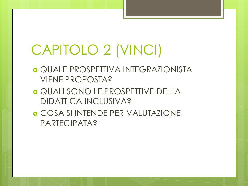 CAPITOLO 2 (VINCI) QUALE PROSPETTIVA INTEGRAZIONISTA VIENE PROPOSTA