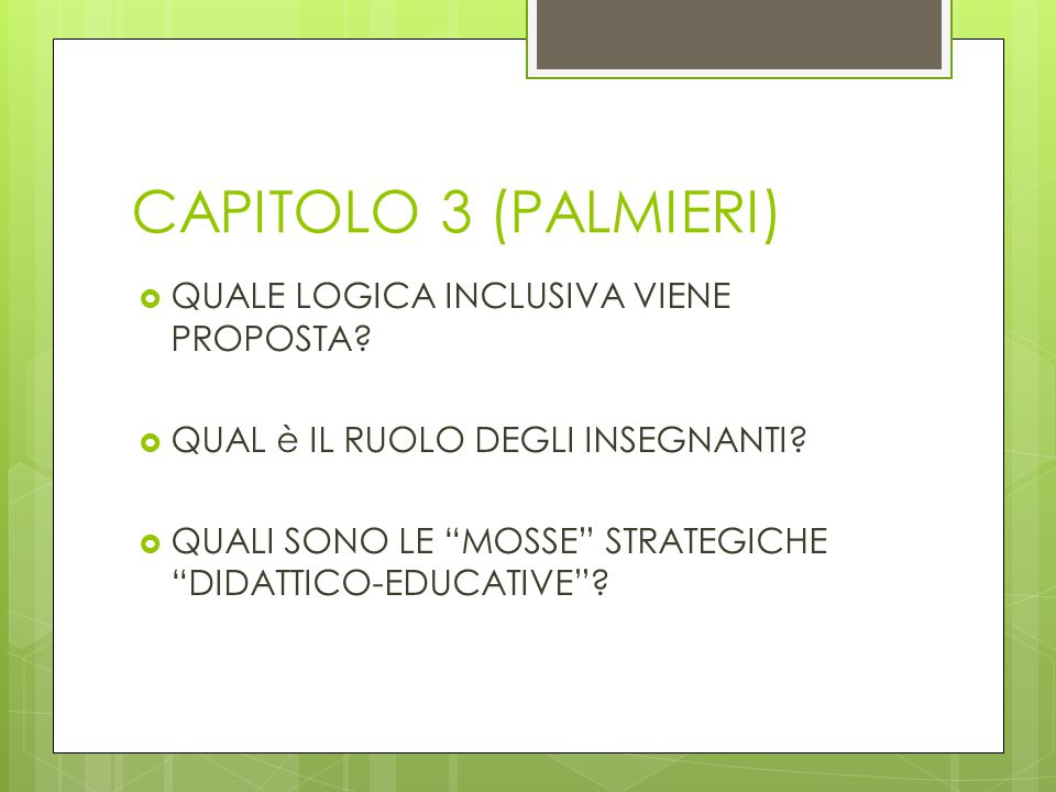 CAPITOLO 3 (PALMIERI) QUALE LOGICA INCLUSIVA VIENE PROPOSTA