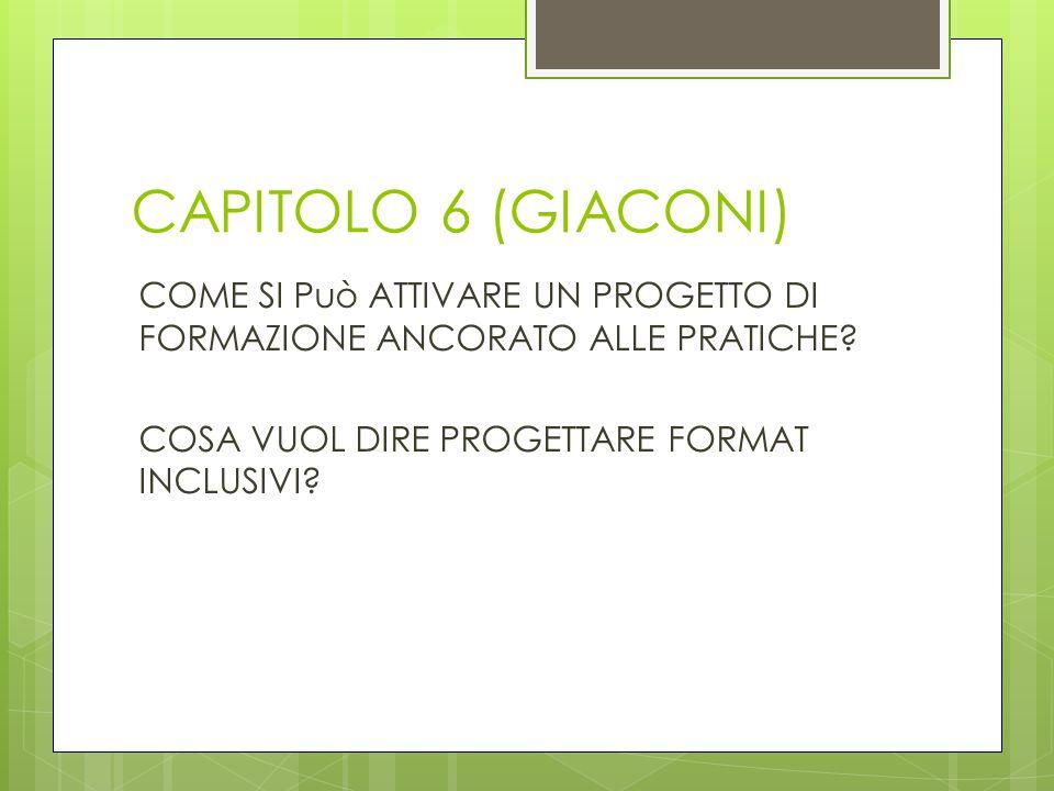 CAPITOLO 6 (GIACONI) COME SI Può ATTIVARE UN PROGETTO DI FORMAZIONE ANCORATO ALLE PRATICHE.