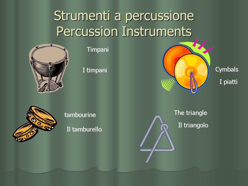 Strumenti a percussione Percussion Instruments