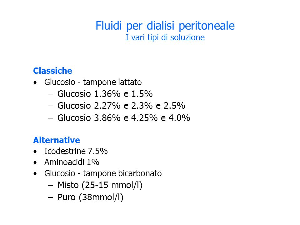 Fluidi per dialisi peritoneale I vari tipi di soluzione