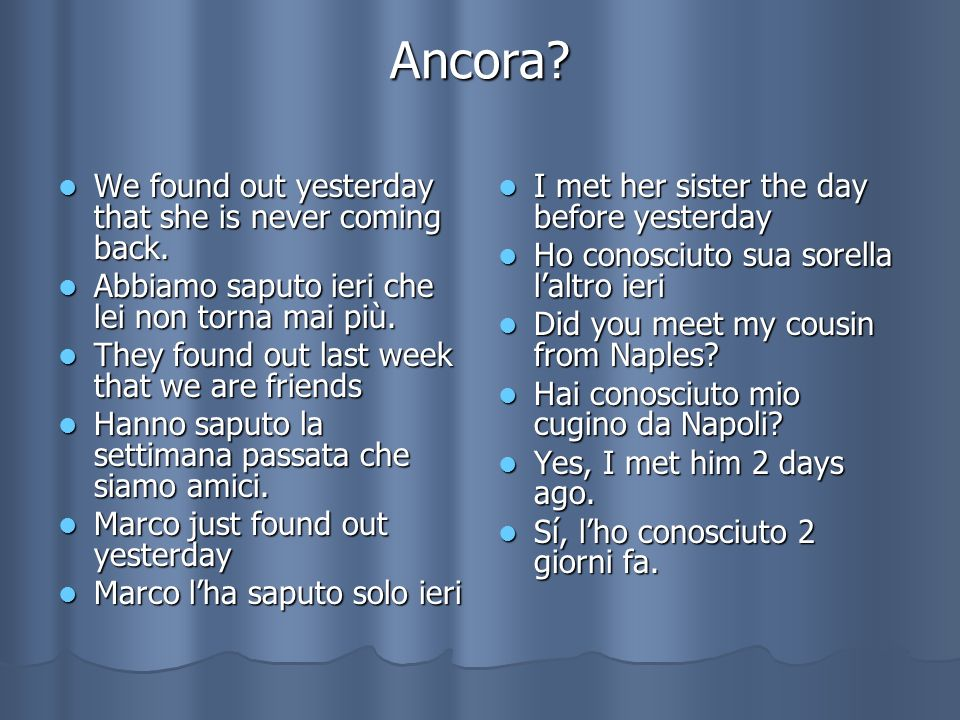 Ancora We found out yesterday that she is never coming back.