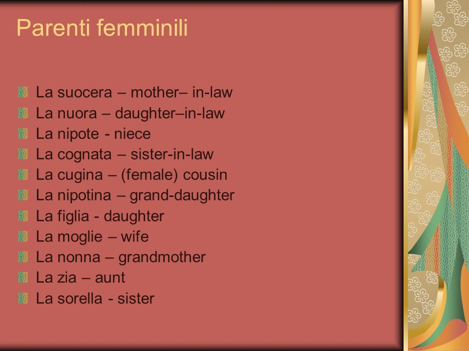 Parenti femminili La suocera – mother– in-law