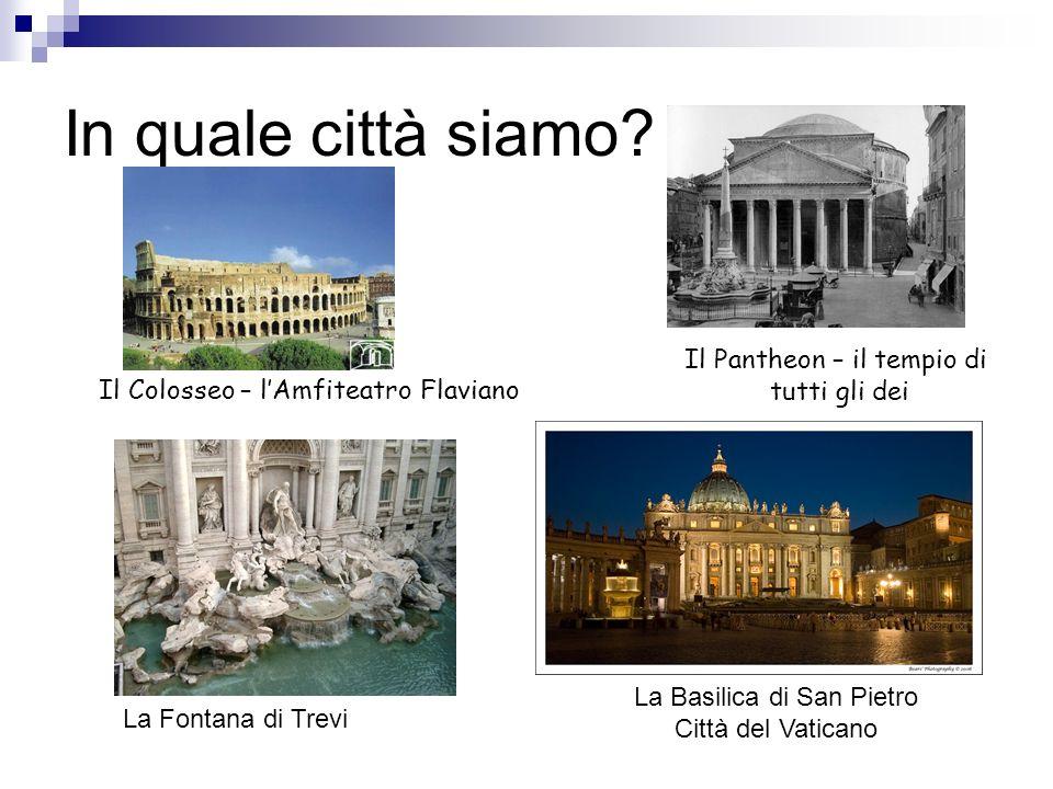 In quale città siamo Il Pantheon – il tempio di tutti gli dei