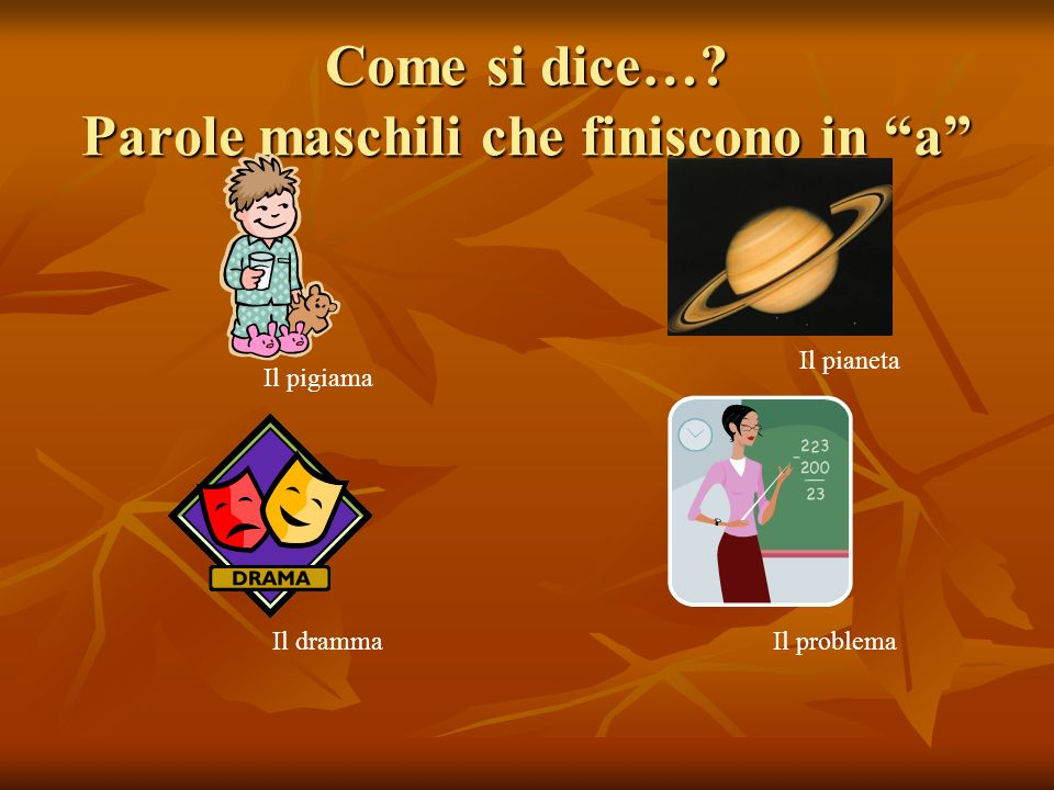 Come si dice… Parole maschili che finiscono in a