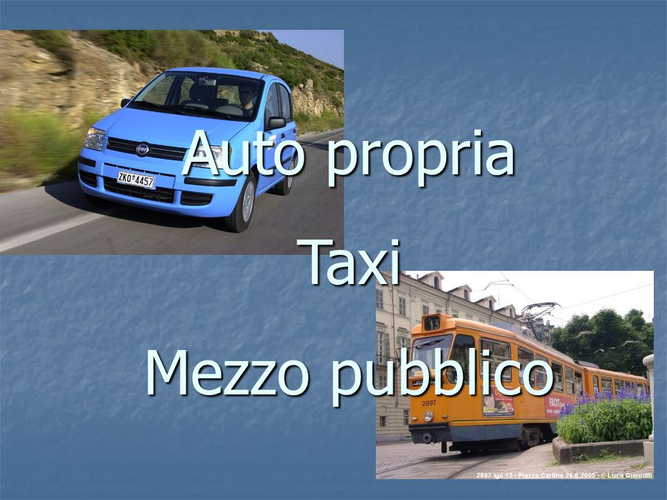 Auto propria Taxi Mezzo pubblico