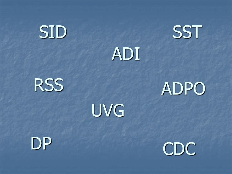 SID SST ADI RSS ADPO UVG DP CDC