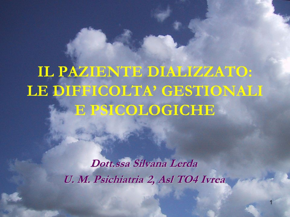 IL PAZIENTE DIALIZZATO: LE DIFFICOLTA' GESTIONALI E PSICOLOGICHE