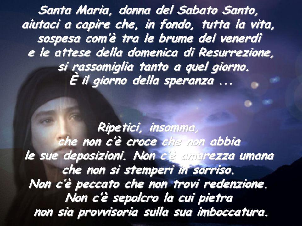 Santa Maria, donna del Sabato Santo,